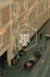 Collect_On Great Cities & the Coffee Shop